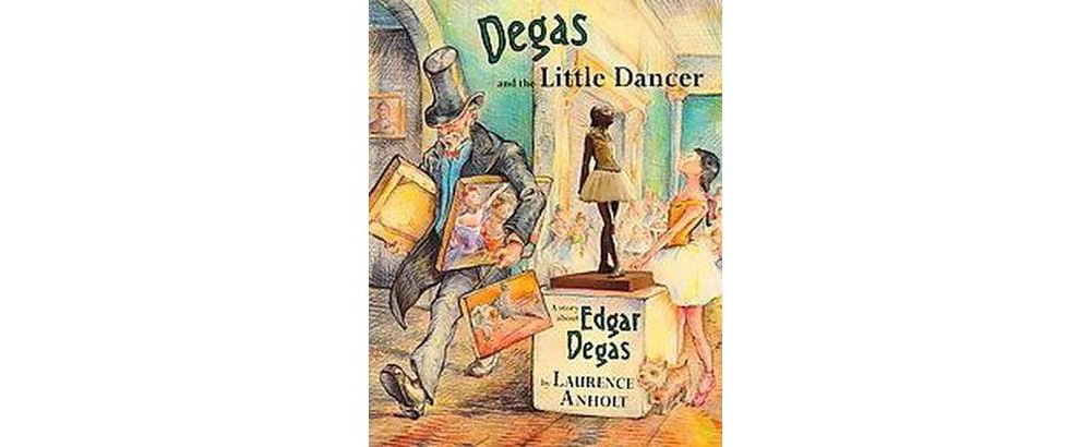 Ingram Micro Degas and the Little Dancer : A Story About ...