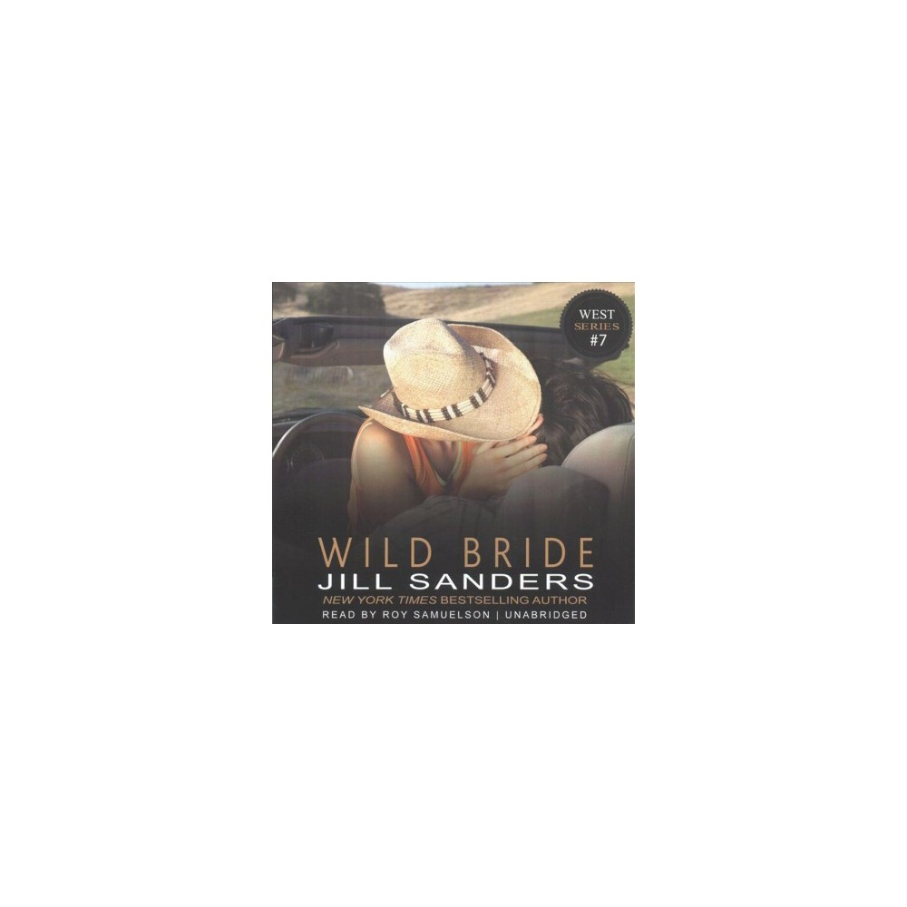 Wild Bride - Unabridged (West) by Jill Sanders (CD/Spoken Word)