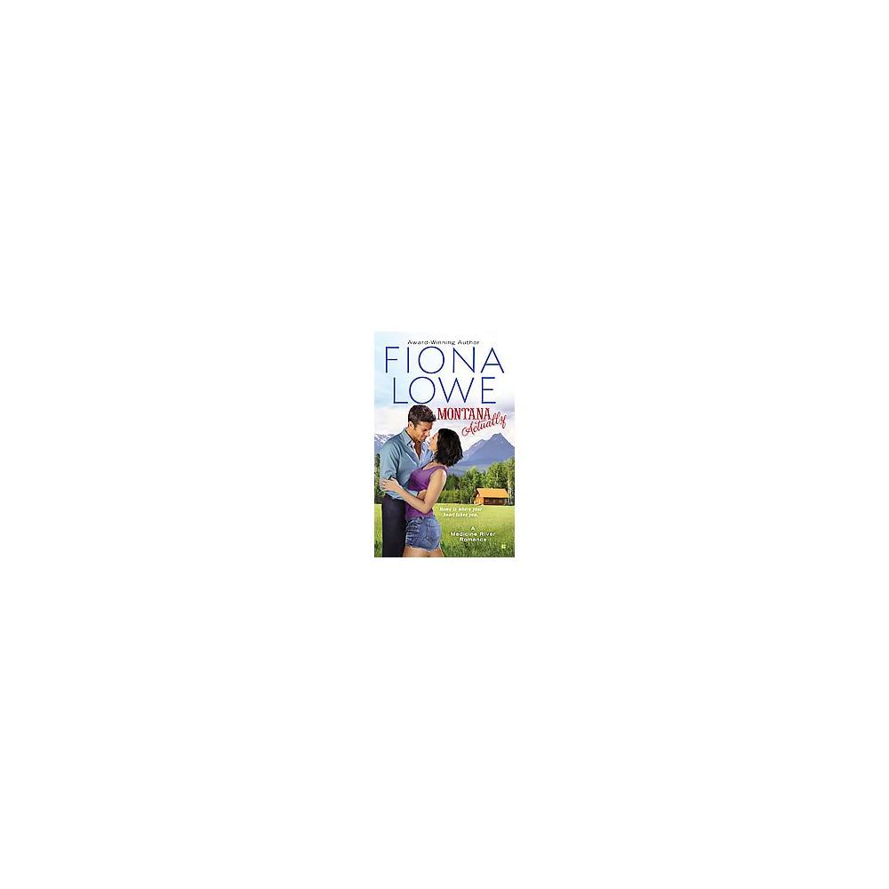 Montana Actually (Paperback) (Fiona Lowe)