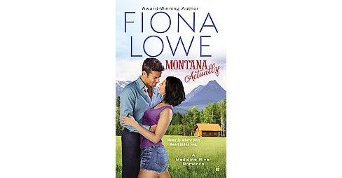 Montana Actually (Paperback) (Fiona Lowe) - image 1 of 1