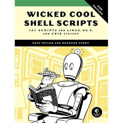 Wicked Cool Shell Scripts, 2nd Edition - 2 Edition by  Dave Taylor & Brandon Perry (Paperback) - image 1 of 1