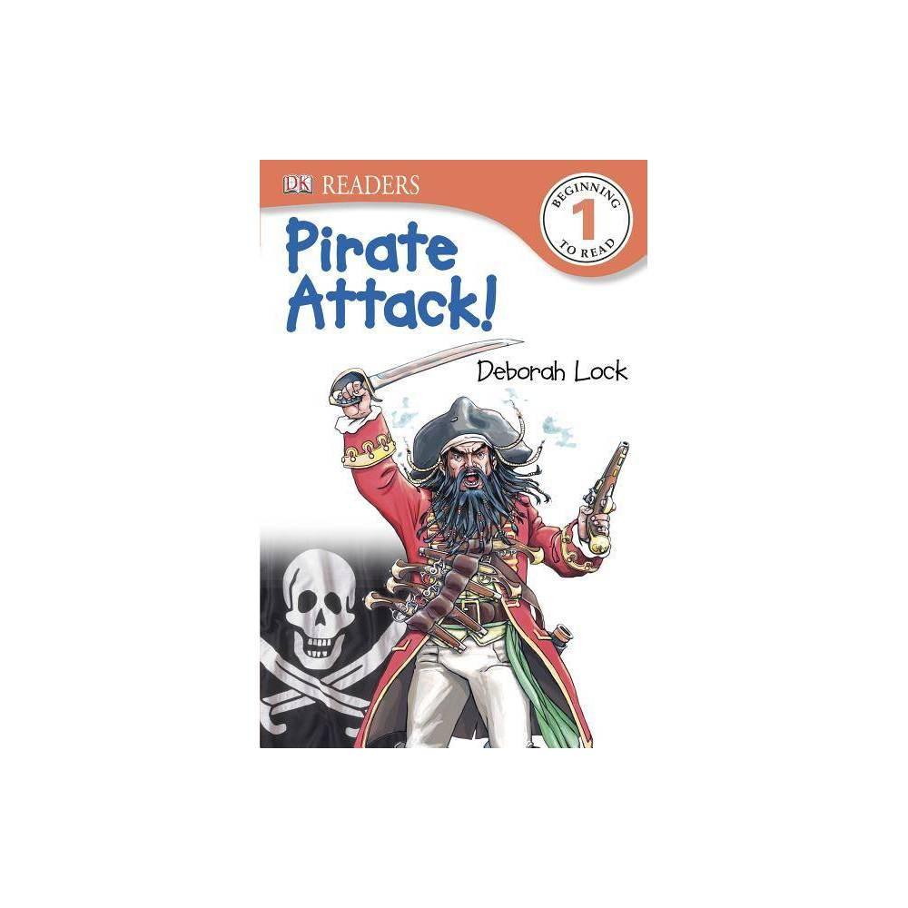 DK Readers L1: Pirate Attack! - (DK Readers: Level 1) by Laura Buller (Paperback)
