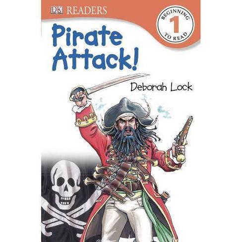 DK Readers L1: Pirate Attack! - (DK Readers: Level 1) by  Laura Buller (Paperback) - image 1 of 1