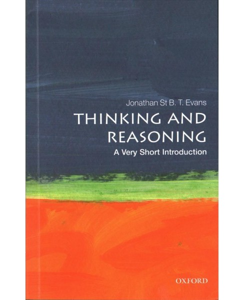 Thinking and Reasoning : A Very Short Introduction (Reprint) (Paperback) (Jonathan St. B. T. Evans) - image 1 of 1