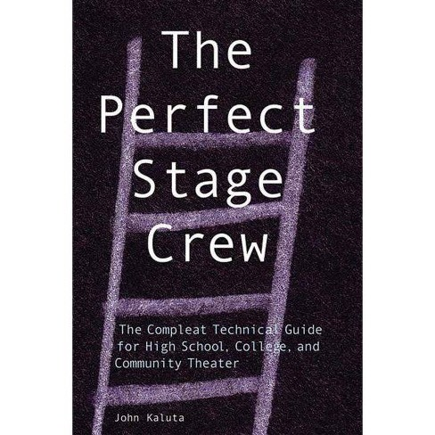 The Perfect Stage Crew - by  John Kaluta (Paperback) - image 1 of 1