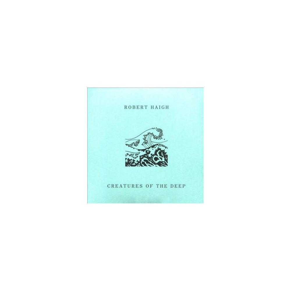 Robert Haigh - Creatures Of The Deep (CD)