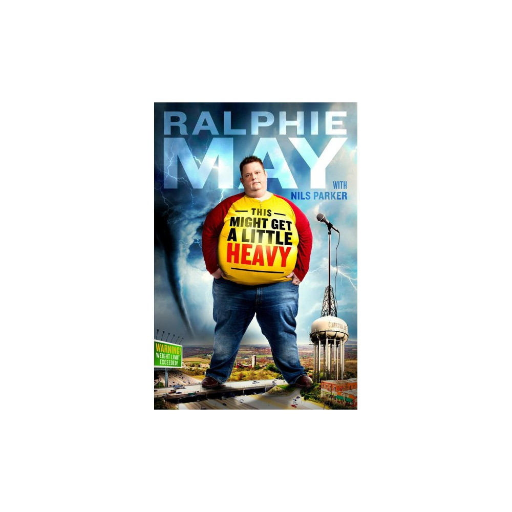 This Might Get a Little Heavy (Hardcover) (Ralphie May & Nils Parker)