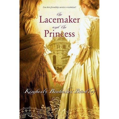 The Lacemaker and the Princess - by  Kimberly Brubaker Bradley (Paperback) - image 1 of 1