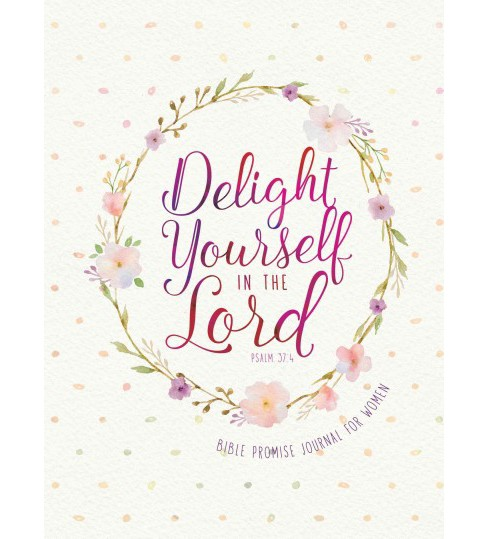 Delight Yourself in the Lord : Bible Promise Journal for Women (Paperback) - image 1 of 1