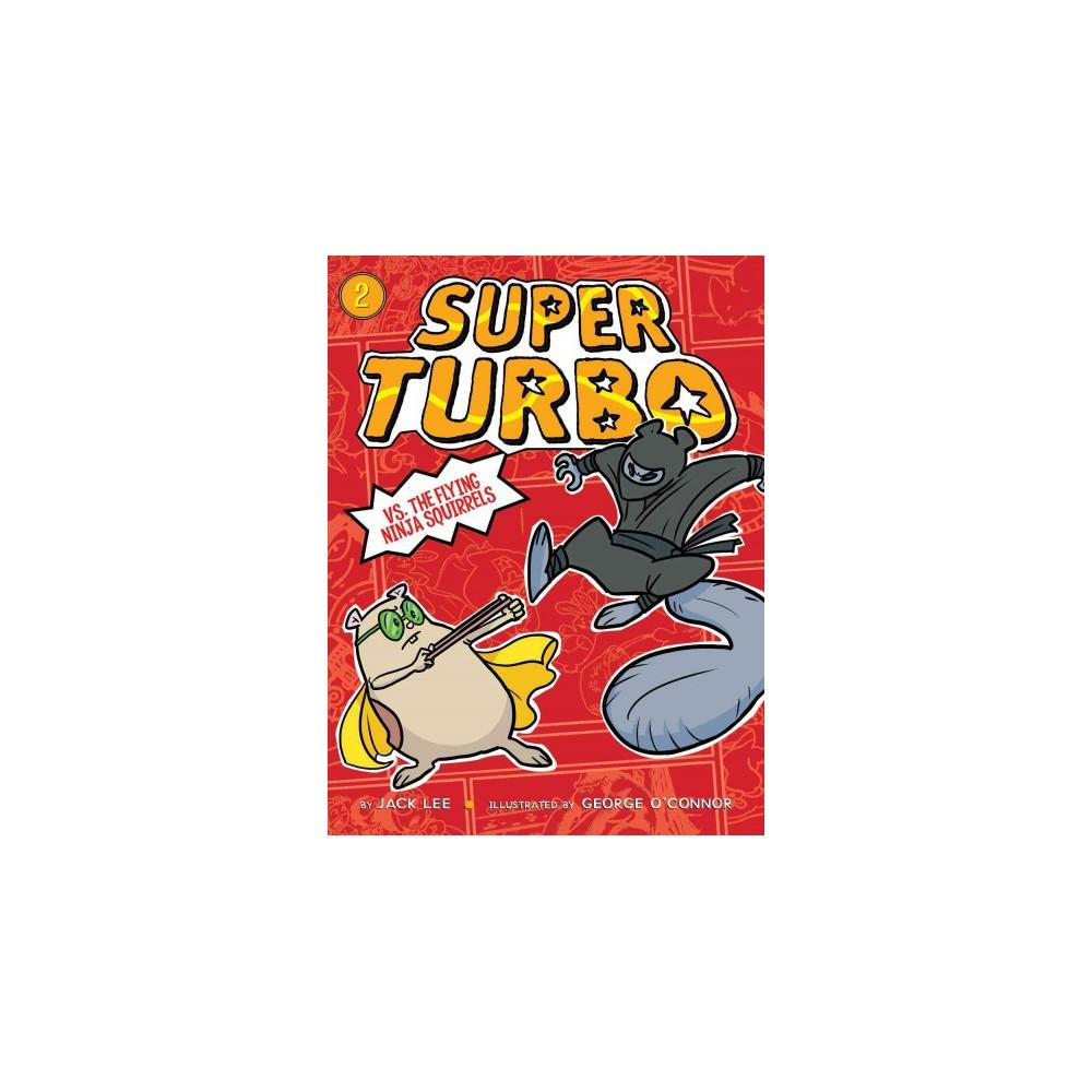 Super Turbo vs. The Flying Ninja Squirrels (Paperback) (Lee Kirby)
