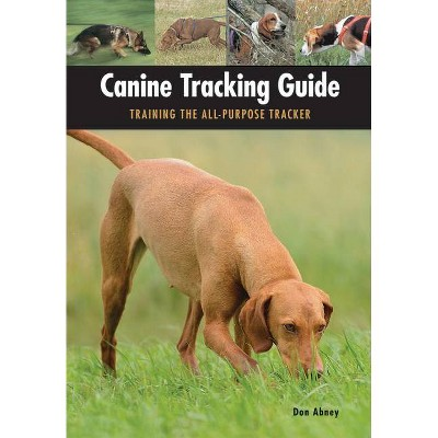 Canine Tracking Guide - by  Don Abney (Paperback)