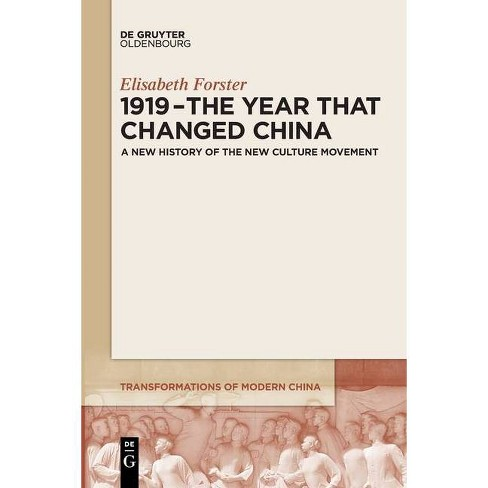 1919 - The Year That Changed China - by  Elisabeth Forster (Paperback) - image 1 of 1