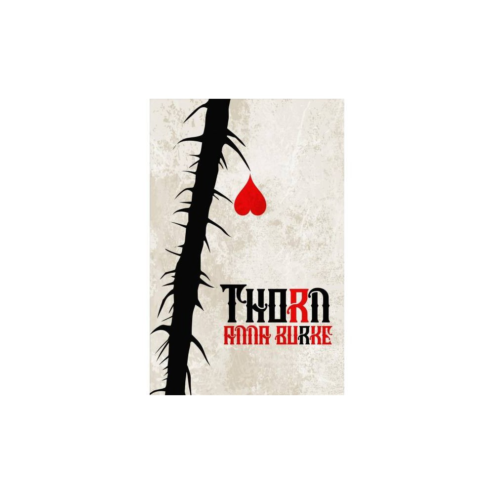Thorn - by Anna Burke (Paperback)