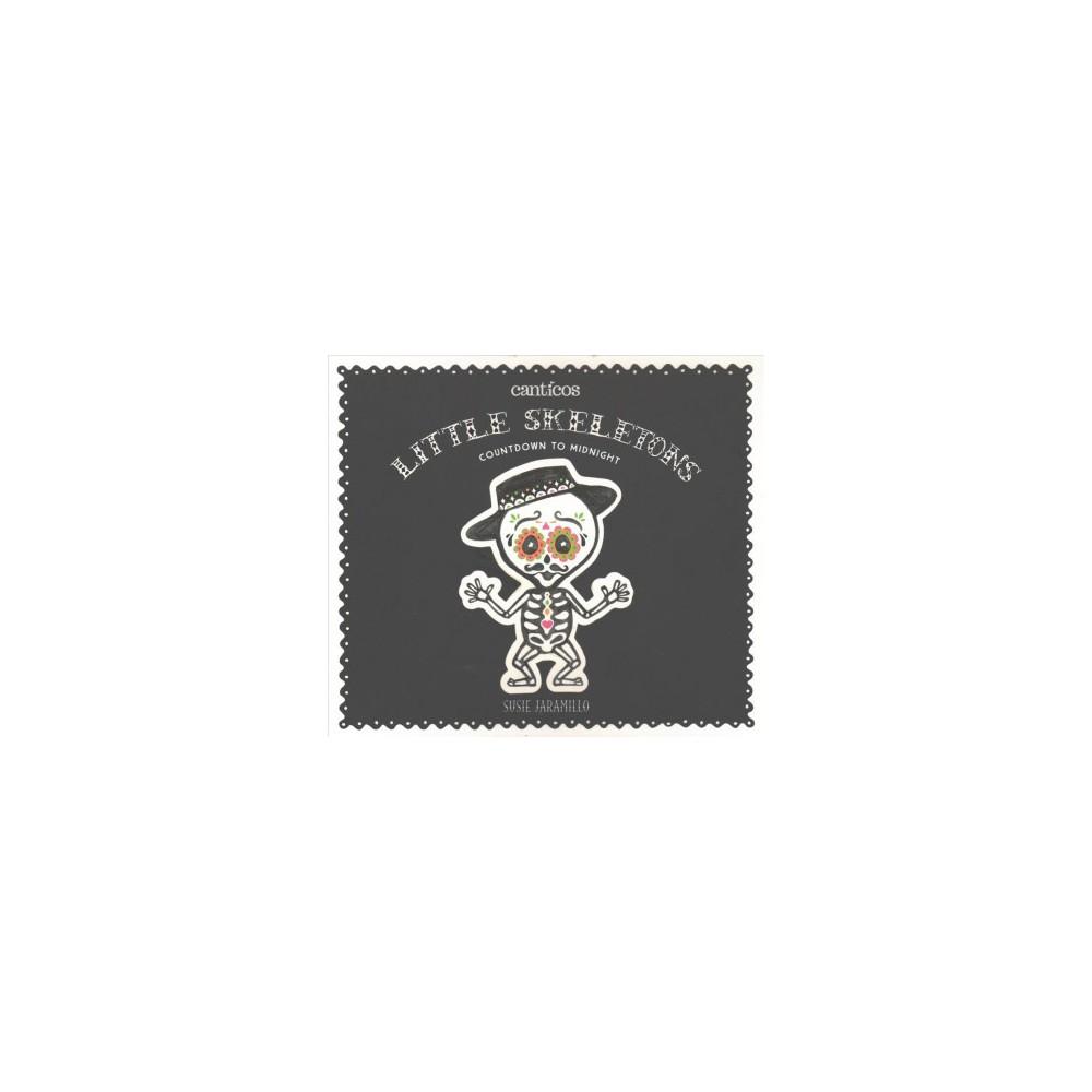 Little Skeletons/ Esqueletitos : Countdown to Midnight / In libro para contar en el dia de los muertos