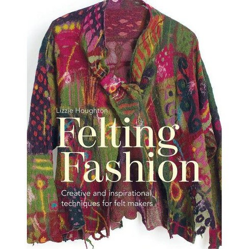 Felting Fashion - by  Lizzie Houghton (Paperback) - image 1 of 1