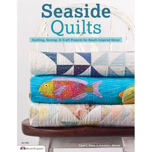 Seaside Quilts - by  Carol Porter & Rebecca Hansen (Paperback) - image 1 of 1