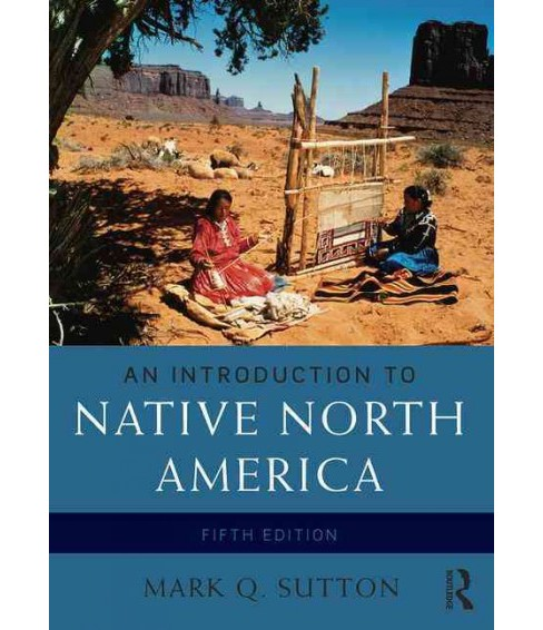 Introduction to Native North America (Paperback) (Mark Q. Sutton) - image 1 of 1