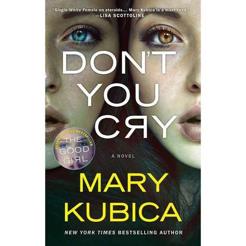 Don't You Cry (Reprint) (Paperback) (Mary Kubica) - image 1 of 1