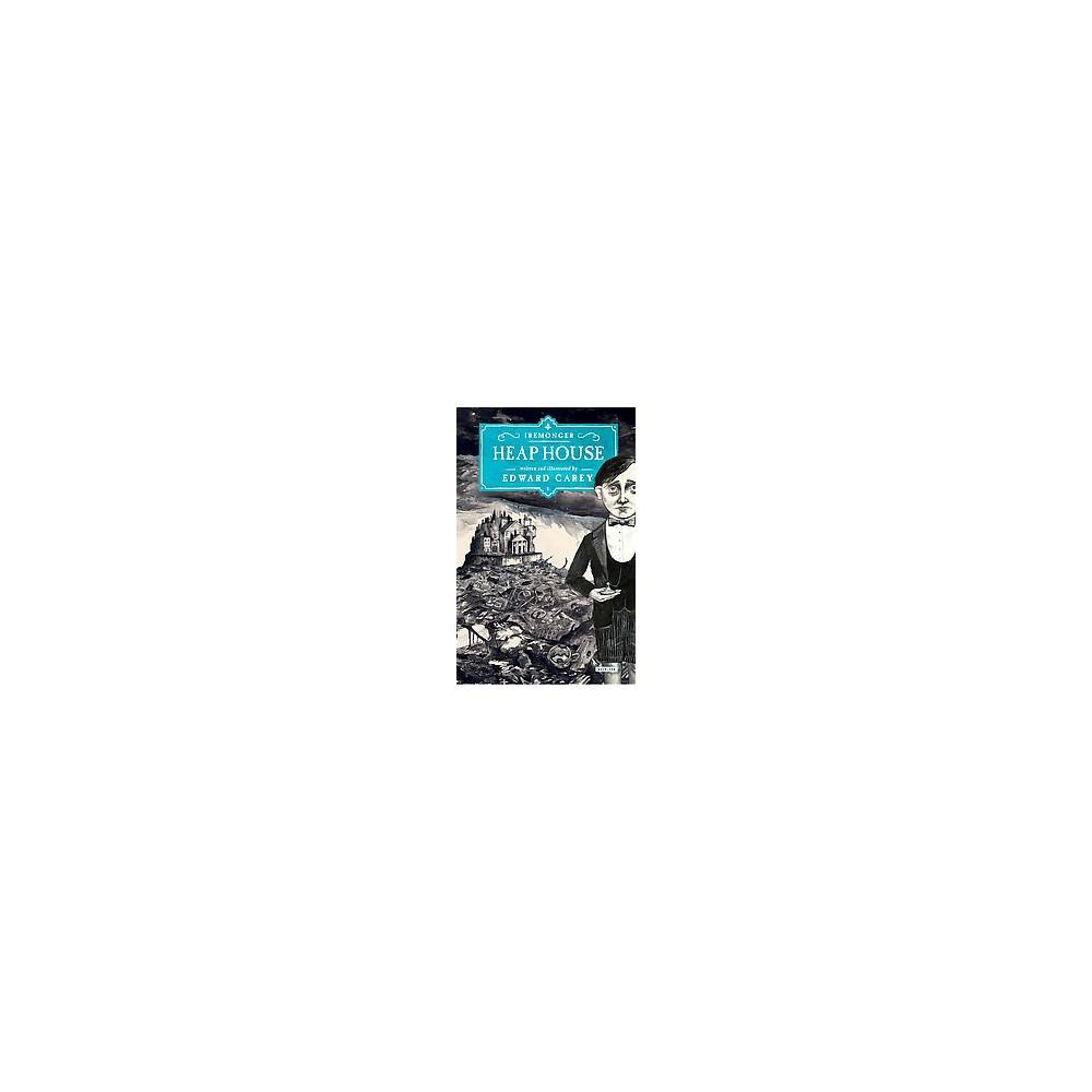 Heap House (Reprint) (Paperback) (Edward Carey)