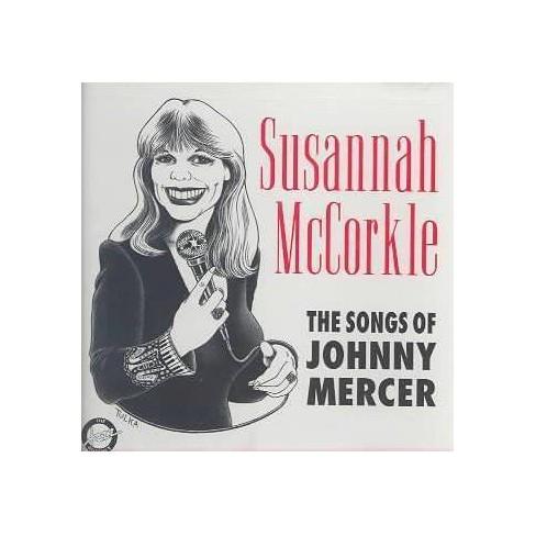 Susannah McCorkle - Songs of Johnny Mercer (CD) - image 1 of 1