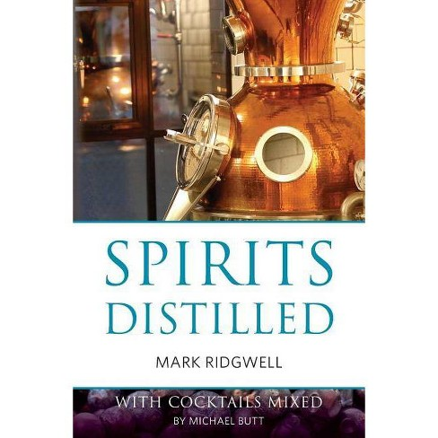 Spirits Distilled - (Classic Wine Library) by  Mark Ridgwell (Paperback) - image 1 of 1