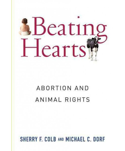 Beating Hearts : Abortion and Animal Rights (Hardcover) (Sherry F. Colb) - image 1 of 1