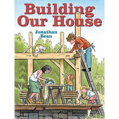 Building Our House - by  Jonathan Bean (Hardcover) - image 1 of 1