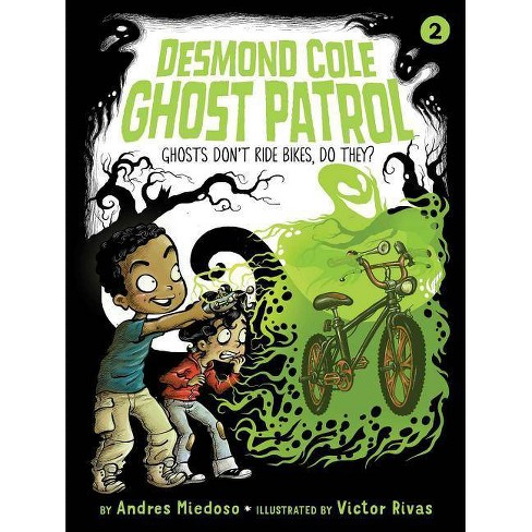 Ghosts Don't Ride Bikes, Do They? - (Desmond Cole Ghost Patrol) by  Andres Miedoso (Paperback) - image 1 of 1