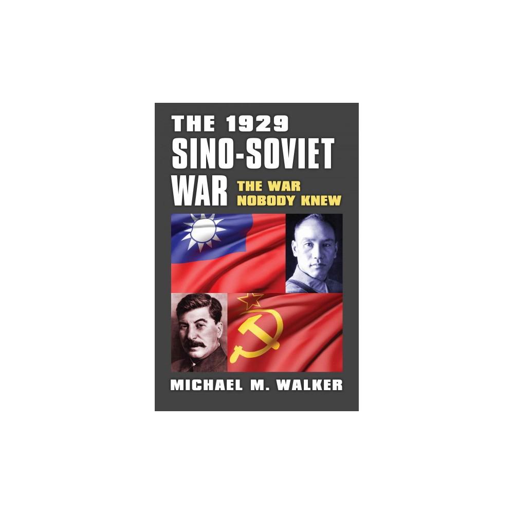 1929 Sino-Soviet War : The War Nobody Knew (Hardcover) (Michael M. Walker)