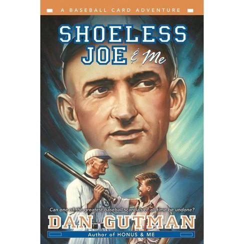 Shoeless Joe Me Baseball Card Adventures Paperback By Dan Gutman Paperback