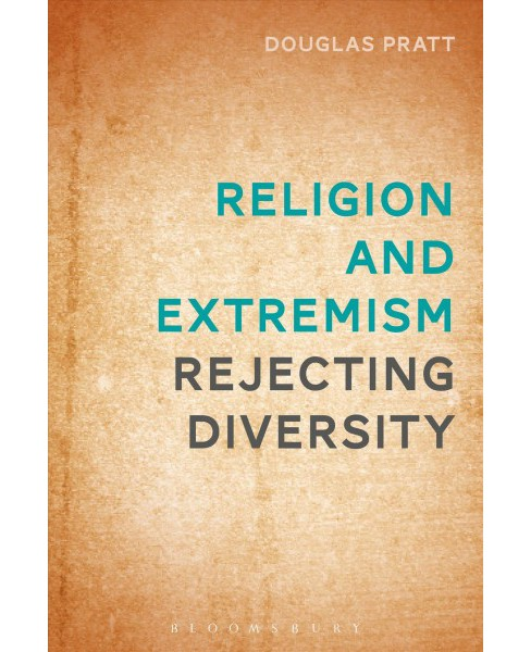 Religion and Extremism : Rejecting Diversity (Hardcover) (Douglas Pratt) - image 1 of 1