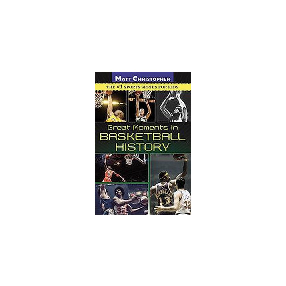 Great Moments in Basketball History (Paperback) (Matt Christopher & Stephanie Peters)