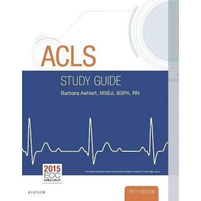 ACLS Study Guide - 5th Edition by  Barbara J Aehlert (Paperback)
