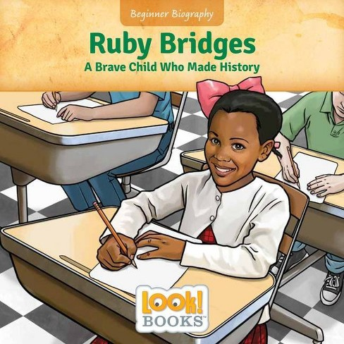 Ruby Bridges - (Beginner Biography (Look! Books (Tm))) by  Jeri Cipriano (Hardcover) - image 1 of 1