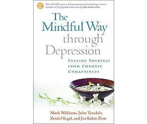 Mindful Way Through Depression : Freeing Yourself from Chronic Unhappiness (Paperback) (J. Mark G. - image 1 of 1