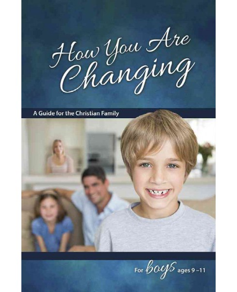 How You Are Changing : A Guide for the Christian Family, for Boys 9-11 (Paperback) (Jane Graver) - image 1 of 1