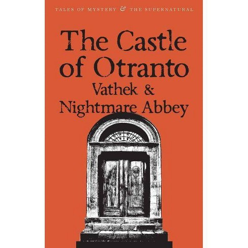 The Castle of Otranto/Nightmare Abbey/Vathek - (Tales of Mystery & the Supernatural) (Paperback) - image 1 of 1