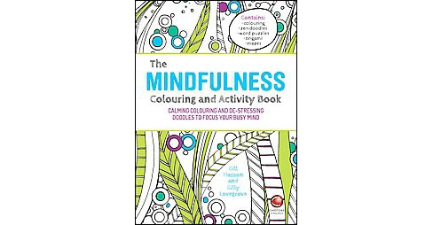 Mindfulness Colouring and Activity Book : Calming Colouring and De-stressing Doodles to Focus Your Busy - image 1 of 1