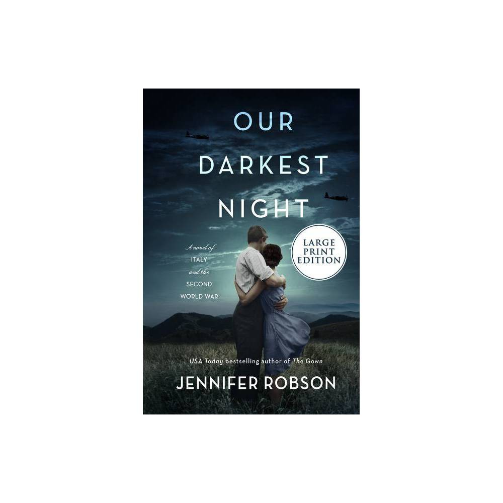 Our Darkest Night Large Print By Jennifer Robson Paperback