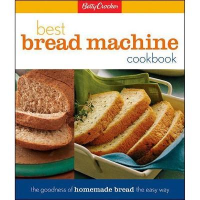 Betty Crocker's Best Bread Machine Cookbook - (Betty Crocker Cooking) (Hardcover)