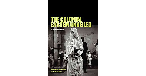 Colonial System Unveiled (Reprint) (Paperback) (Baron De Vastey) - image 1 of 1