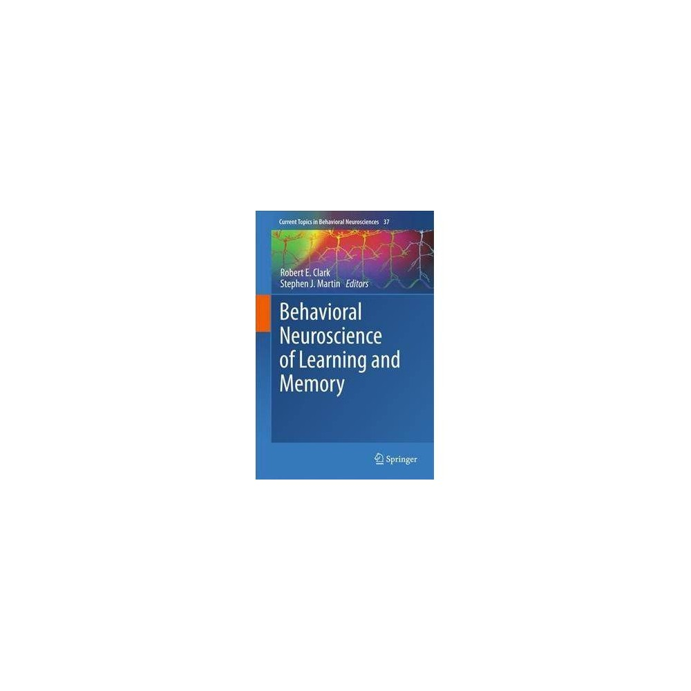 Behavioral Neuroscience of Learning and Memory - (Hardcover)