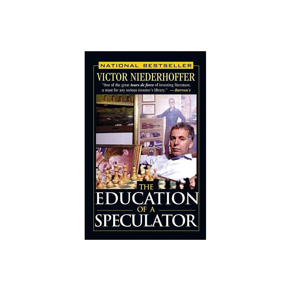 The Education Of A Speculator By Victor Niederhoffer Paperback