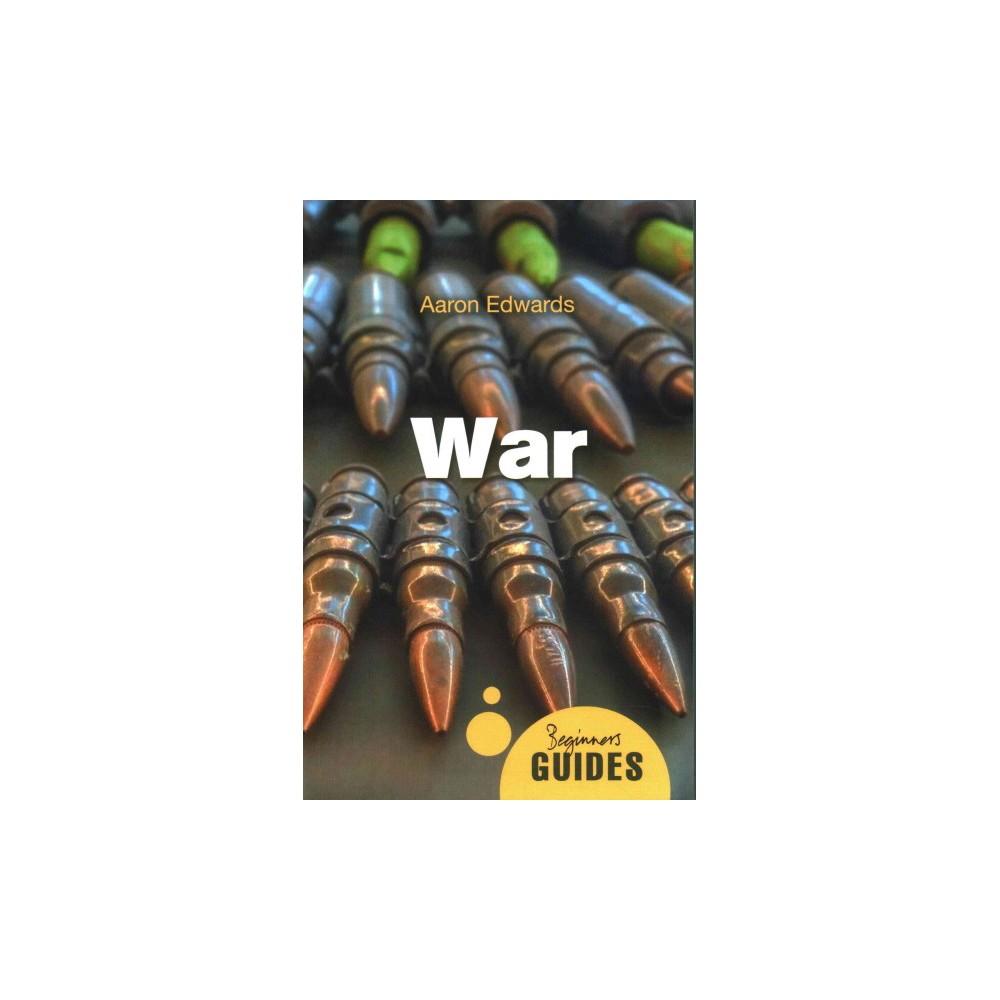 War : A Beginner's Guide (Paperback) (Aaron Edwards)