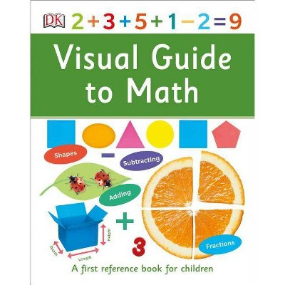 Visual Guide to Math - (DK First Reference) (Hardcover)