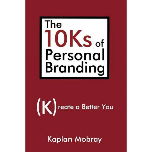 The 10ks of Personal Branding - by  Kaplan Mobray (Paperback) - image 1 of 1