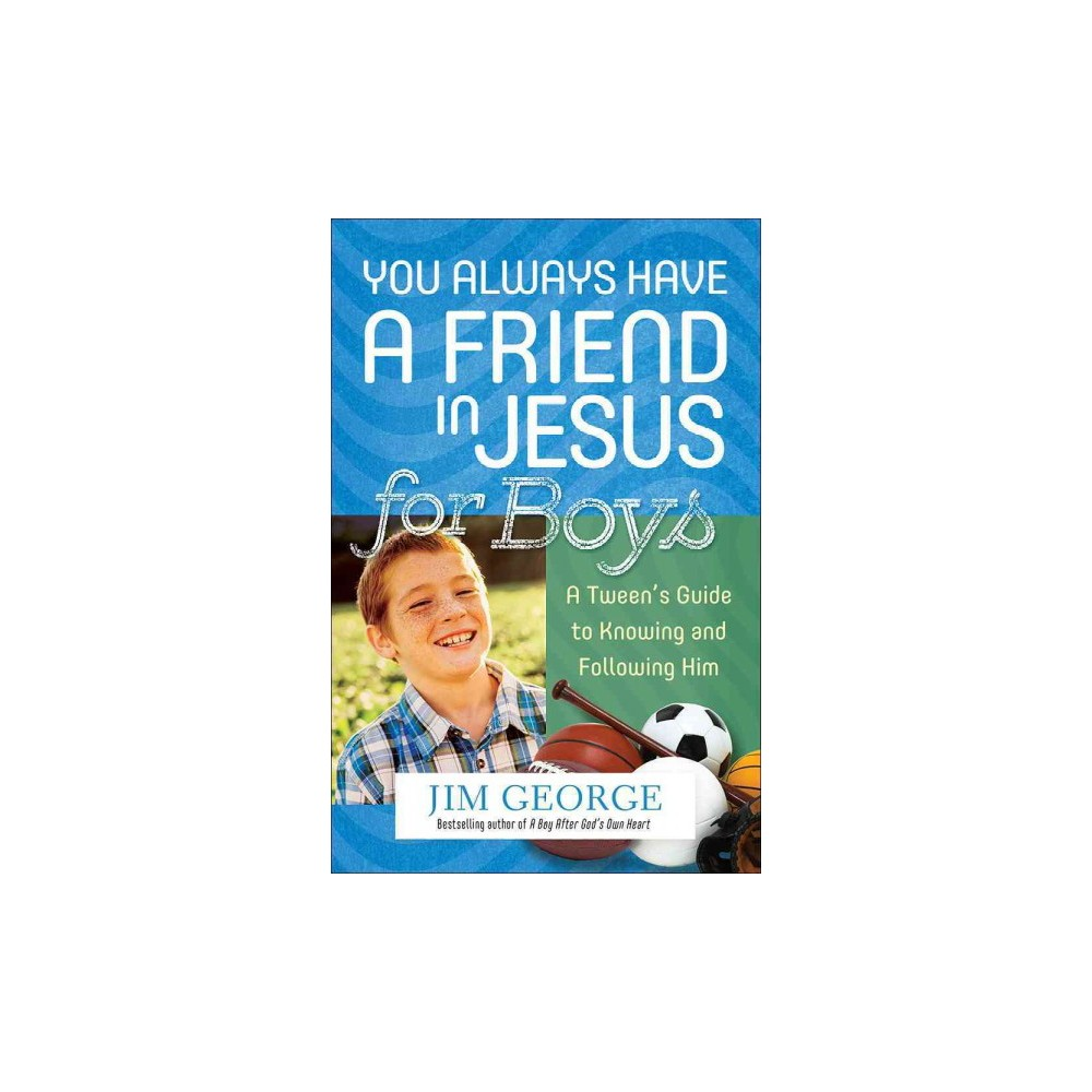 You Always Have a Friend in Jesus for Boys (Paperback) (Jim George)