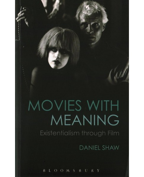Movies With Meaning : Existentialism Through Film (Paperback) (Daniel Shaw) - image 1 of 1