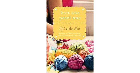 Knit One Pearl One (Original) (Paperback) - image 1 of 1