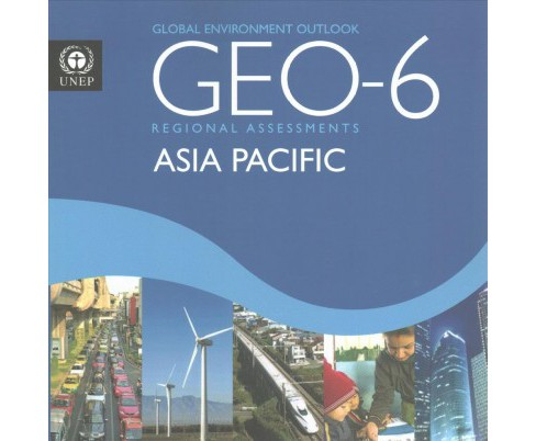 Global Environment Outlook 6 : Regional Assessment for Asia and the Pacific (Paperback) - image 1 of 1
